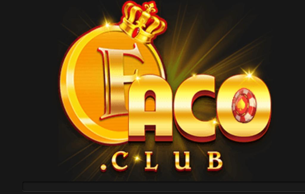 Faco Club - nhà cái uy tín hàng đầu hiện nay!