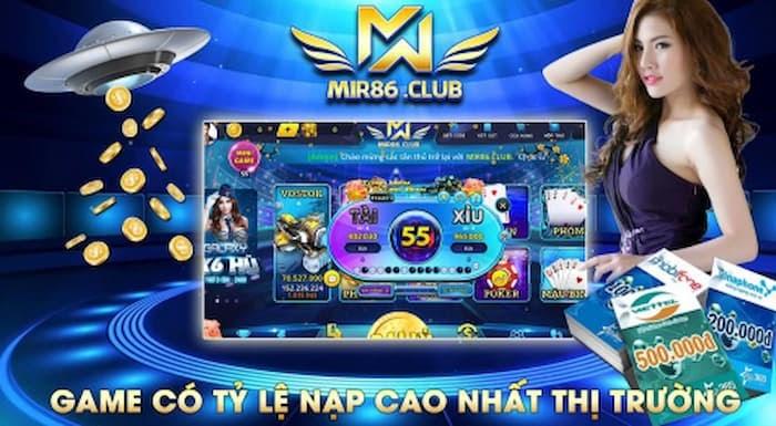 Mir86 Club - Game có tỷ lệ nạp cao nhất hiện nay