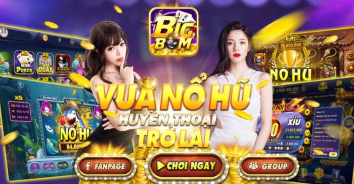 Bigbom / Vua nổ hũ – Cổng Game đổi thưởng uy tín và chất lượng nhất