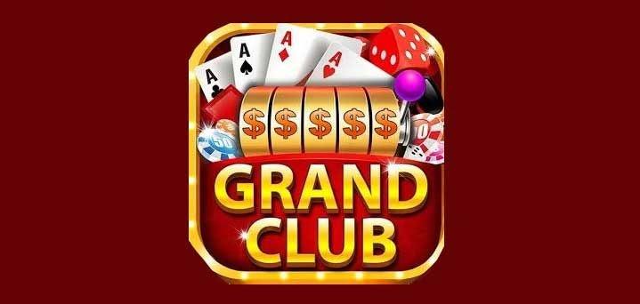 Grand Club - đại gia nổ hũ, săn tiền thưởng, thẻ cào tại Việt Nam