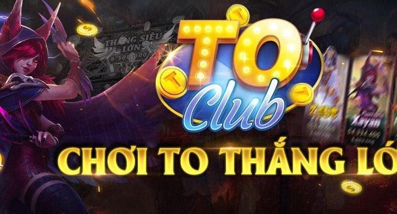 To Club có tỷ lệ nổ hũ cao