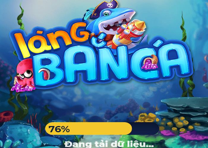 Làng bắn cá – Game tải mới nhất năm 2021 hiện nay