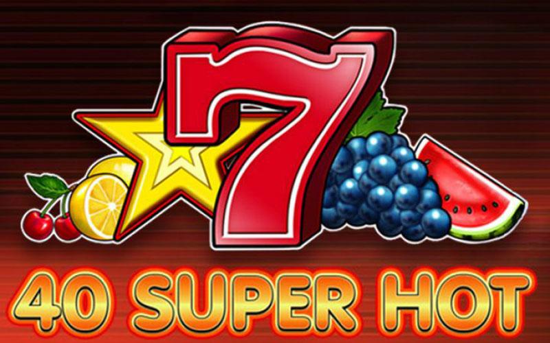 Game slot 40 Super Hot